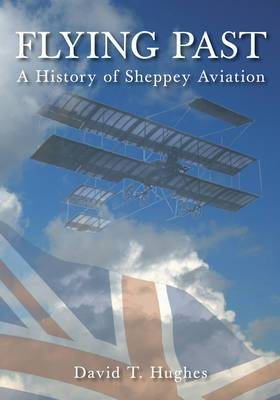 Flying Past: A History of Sheppey Aviation