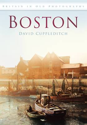 Boston: Britain in Old Photographs