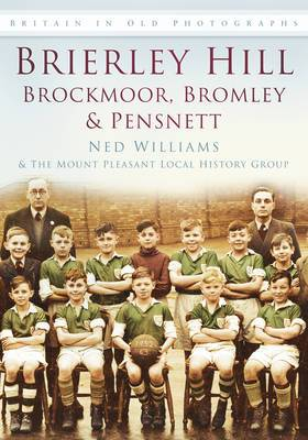 Brierley Hill: Brockmoor, Bromley and Pensnett