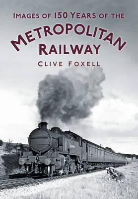Images of 150 Years of the Metropolitan Railway