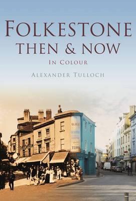 Folkestone Then & Now