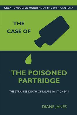 The Case of the Poisoned Partridge: The Strange Death of Lieutenant Chevis