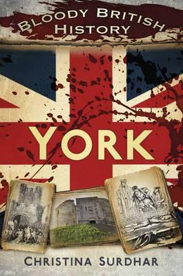 Bloody British History: York