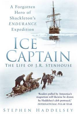 Ice Captain: The Life of J.R. Stenhouse