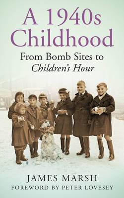 A 1940s Childhood: From Bomb Sites to Children's Hour