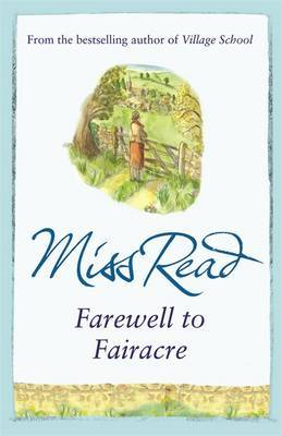 Farewell to Fairacre: The eleventh novel in the Fairacre series