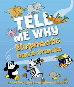 Tell Me Why: Elephants Have Trunks