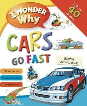 I Wonder Why Cars Go Fast Sticker Activity Book