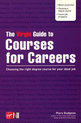 The Virgin Guide to Courses for Careers: Choosing the Right Degree Course for Your Ideal Job
