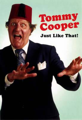 Tommy Cooper: Just Like That!