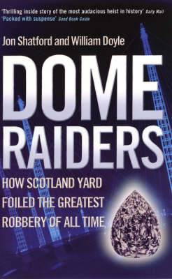 Dome Raiders: How Scotland Yard Foiled the Greatest Robbery of All Time