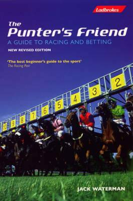 The Punters Friend: A Guide to Horse Racing and BettingAcclaimed Best Beginner's Guide to the Sport