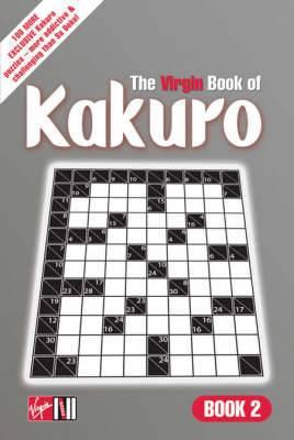 The Virgin Book of Kakuro: Bk. 2