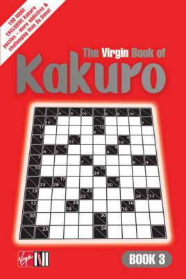 The Virgin Book of Kakuro: Bk. 3