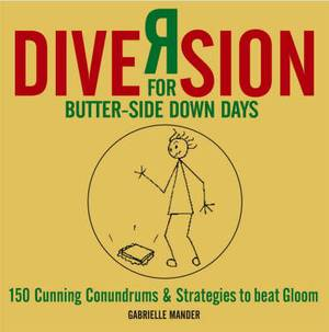 Diversion: For Butter-side Down Days