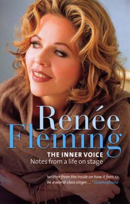 Renee Fleming: The Inner Voice - Notes from a Life on Stage
