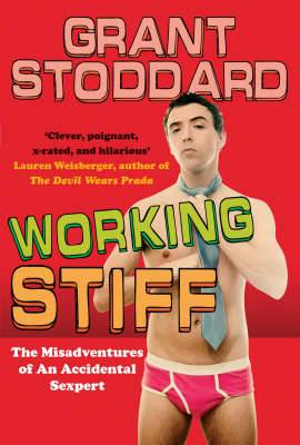 Working Stiff: The Misadventures of an Accidental Sexpert