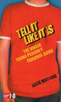 Tell it Like it is: The  Virgin  Young Person's Survival Guide