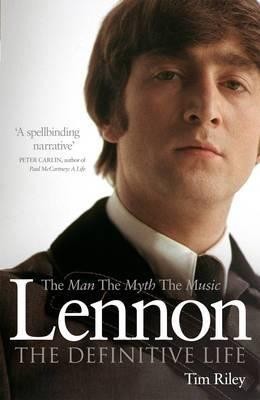 Lennon: The Man, the Myth, the Music - the Definitive Life
