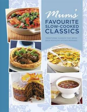 Mum's Favourite Slow-Cooked Classics