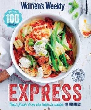Express: Fast, Fresh & on the Table in Under 40 Minutes