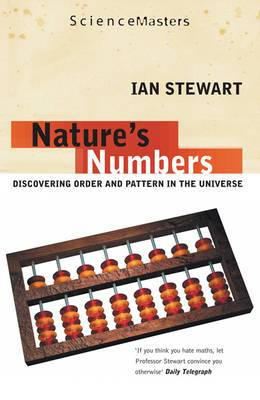 Nature's Numbers: Discovering Order and Pattern in the Universe