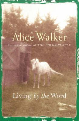 Alice Walker: Living by the Word