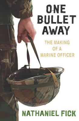 One Bullet Away: The Making of a US Marine Officer