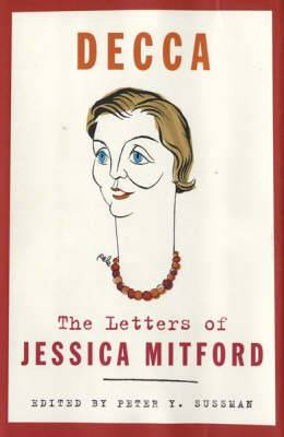 Decca: The Letters of Jessica Mitford