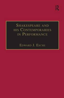 Shakespeare and His Contemporaries in Performance