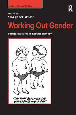 Working Out Gender: Perspectives from Labour History