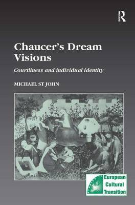 Chaucer's Dream Visions: Courtliness and Individual Identity