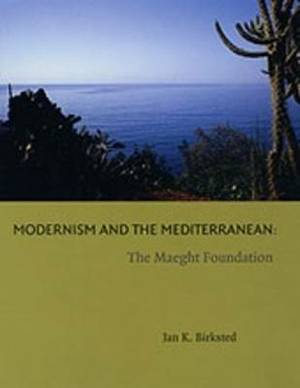 Modernism and the Mediterranean: The Maeght Foundation