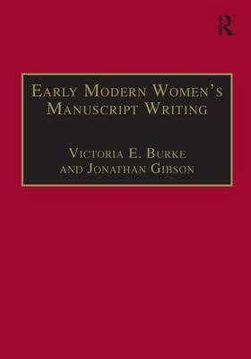 Early Modern Women's Manuscript Writing: Selected Papers from the Trinity/Trent Colloquium