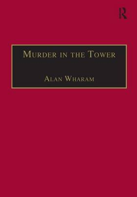 Murder in the Tower: And Other Tales from the State Trials