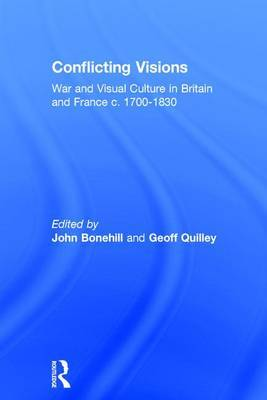 Conflicting Visions: War and Visual Culture in Britain and France c. 1700-1830
