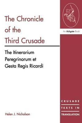The Chronicle of the Third Crusade: The Itinerarium Peregrinorum et Gesta Regis Ricardi
