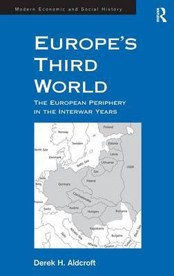 Europe's Third World: The European Periphery in the Interwar Years