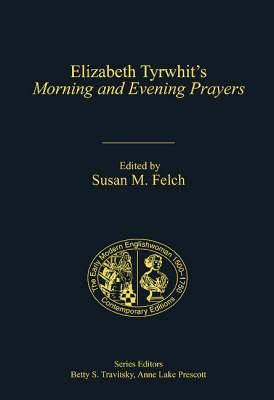 Elizabeth Tyrwhit's Morning and Evening Prayers