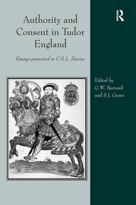 Authority and Consent in Tudor England: Essays Presented to C.S.L.Davies