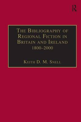 The Bibliography of Regional Fiction in Britain and Ireland 1800-2000