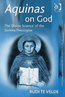 Aquinas on God: The Divine Science of the Summa Theologiae