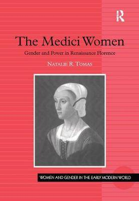 The Medici Women: Gender and Power in Renaissance Florence