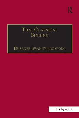 Thai Classical Singing: Its History, Musical Characteristics and Transmission