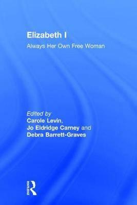 Elizabeth I: Always Her Own Free Woman
