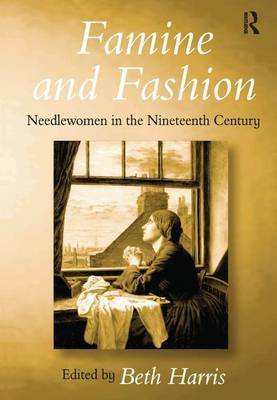 Famine and Fashion: Needlewomen in the Nineteenth Century