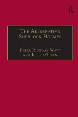 The Alternative Sherlock Holmes: Pastiches, Parodies, and Copies