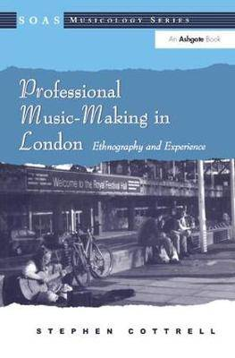 Professional Music-Making in London: Ethnography and Experience