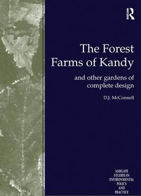 The Forest Farms of Kandy: And Other Gardens of Complete Design