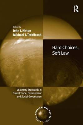 Hard Choices, Soft Law: Voluntary Standards in Global Trade, Environment and Social Governance